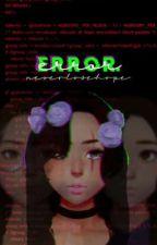 Error. [mystic messenger oc] by LexissRose1