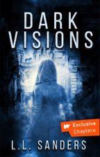 Dark Visions by LLSanders