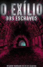 O Exílio dos Escravos by RicardoVr5