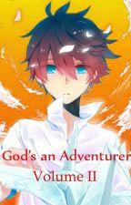 God's an Adventurer Volume II by PrinnyHDood