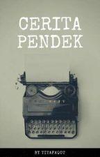 CERITA PENDEK   by Titafaqot