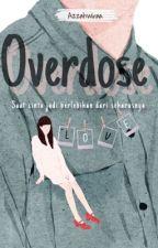 Overdose by Azzahwiraa