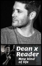 Dean x Reader - New Kind Of Life by fan-of-the-fandoms
