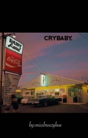 crybaby. by missbreezybae
