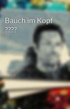 Bauch im Kopf ???? by ReinhardSteinbrecher