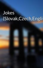 Jokes (Slovak,Czech,English) by tvhry10