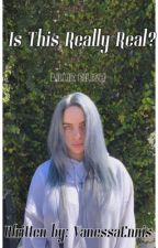 Is This Really Real? (Billie Eilish) by VanessaEnnis