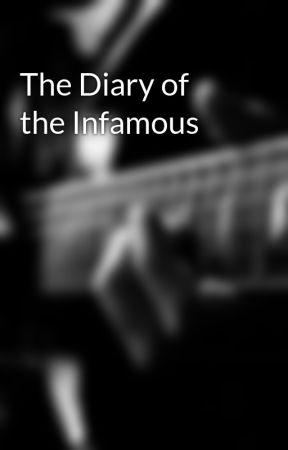 The Diary of the Infamous by MadisonElayne