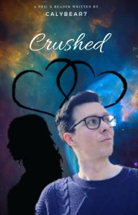 Crushed   Phil Lester x Reader Soulmate AU cover