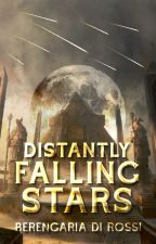 Distantly Falling Stars (GRAND WINNER * ONC 2019) by Di_Rossi
