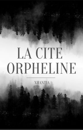 La cité orpheline by Xhantia