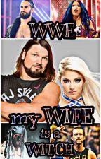 WWE My Wife Is a Witch by WWEisRollins