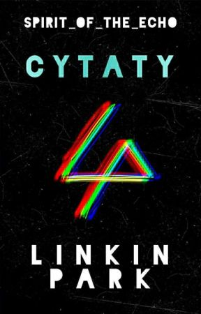 Linkin Park ~ cytaty/QUOTES ✔ by spirit_of_the_echo