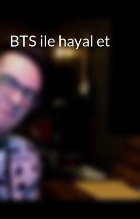 BTS ile hayal et by heteront