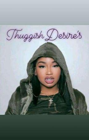 Thuggish Desire's~Nba Youngboy by Moonaa17