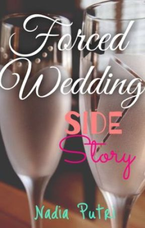 Forced Wedding Side Story by xnadinadiax