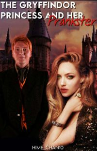 The Gryffindor Princess and her Prankster [ Harry Potter Fanfic] -On Hold- cover