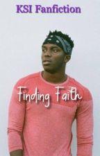 KSI Fanfiction - Finding Faith by KilaMirror