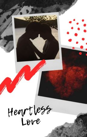 Heartless Love (boyxboy) Book 1 (Slowly Editing) by Michen