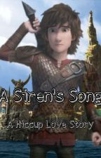 A Siren's Song - A Hiccup Love Story (HTTYD/RTTE) by MultiFandomAccount0