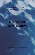 A Different Level System (Percy Jackson Fanfic) by AmateurStoryCreator