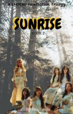 BOOK 2: SUNRISE(Blood and Growls Sequel)(COMPLETE) by diMcLouDs