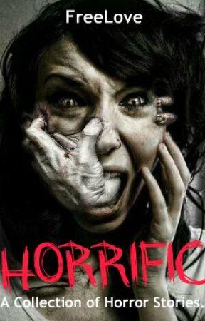 Horrific Short Stories by FreeLove