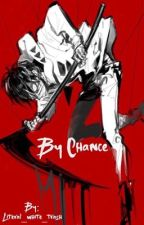 By Chance - Zack X Reader by jupiters-star