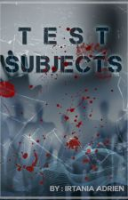 Test Subjects by taty_ABM