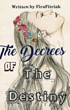 The Decrees Of The Destiny by FiraFitriah