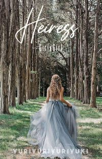 Heiress (GirlxGirl) [COMPLETED] cover