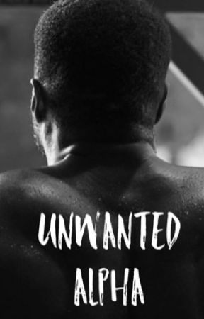 Unwanted Alpha  by creativegurl