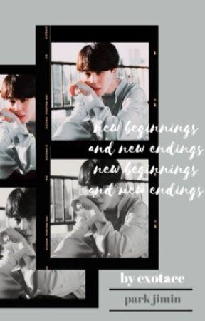 [JIMIN] New Beginnings and New Endings by exotaec