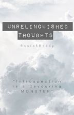 Unrelinquished Thoughts by DenialDaddy
