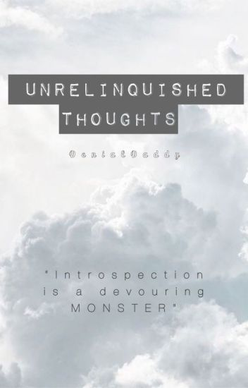 Unrelinquished Thoughts