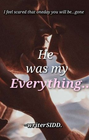 He was my EVERYTHING ~ {A MaNan-TS} ✔ by writerSIDD