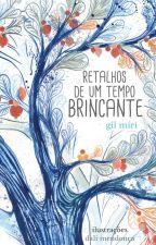 Retalhos de Um Tempo Brincante by Gilbertomiri
