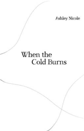 When the Cold Burns by bookbugbro