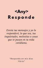 <Any> Responde by LettyArmy