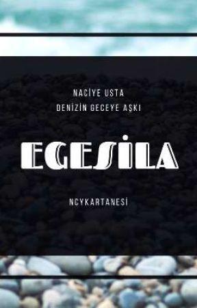 EGESİLA by NcyKarTanesi