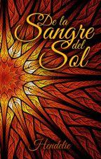 De la sangre del Sol by Hendelie