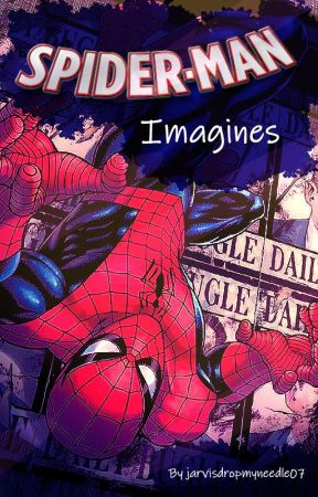 Spider-Man Imagines by jarvisdropmyneedle07