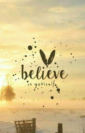 Believe In Yourself by edward-shawty