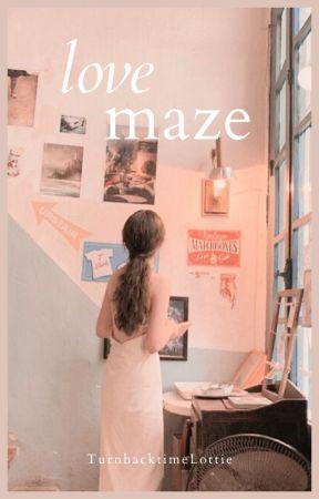 ~ love maze ~ by TurnbacktimeLottie
