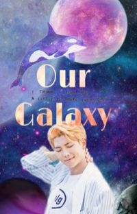 Our Galaxy (BTSxReader) [COMPLETED] cover