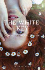 The White Key, le début d'une vie by vavadream