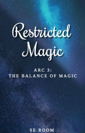 Restricted Magic - Arc 3 by Avaleon