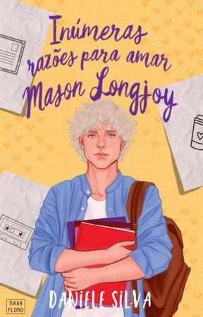 Mil Métodos Infalíveis Para Conquistar Mason Kendall #1 by DanySilvaz