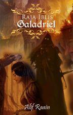 Raja Iblis Galadriel by AlifRaain