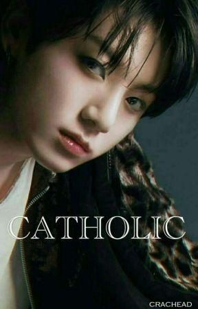 CATHOLIC by crachead